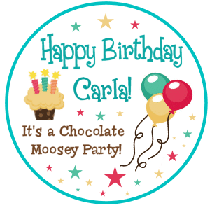 Happy Birthday Carla of Chocolate Moosey Image