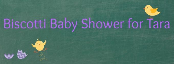 Biscotti Baby Shower for Tara Banner