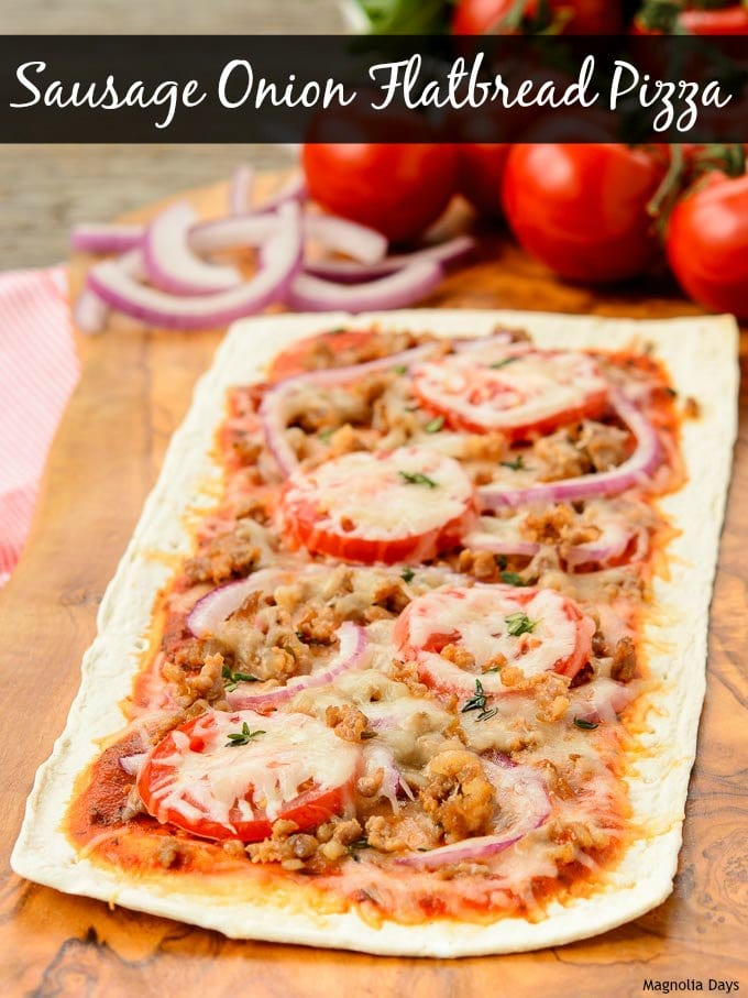 Sausage Onion Flatbread Pizza | Magnolia Days