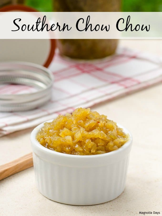 Southern Chow Chow Relish | Magnolia Days