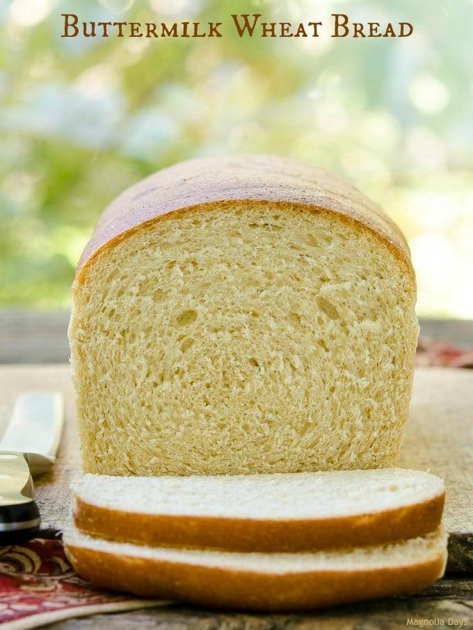 Buttermilk Wheat Bread   Magnolia Days