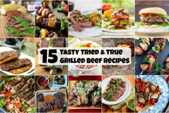 15 Tasty Tried and True Grilled Beef Recipes