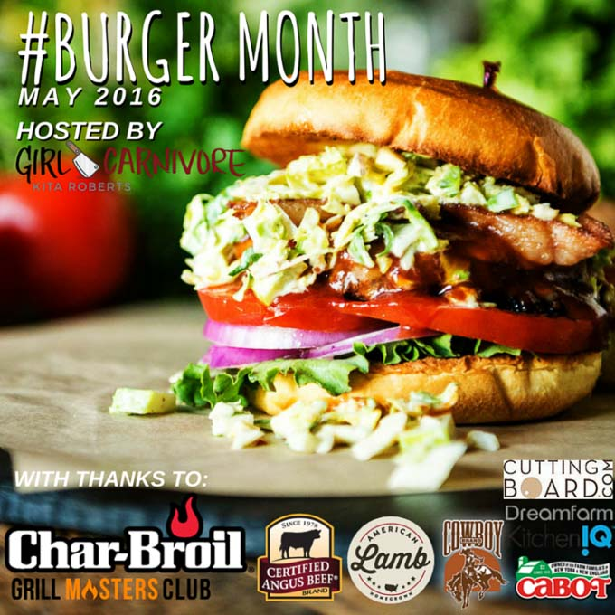 Burger Month May 2016 hosted by Girl Carnivore