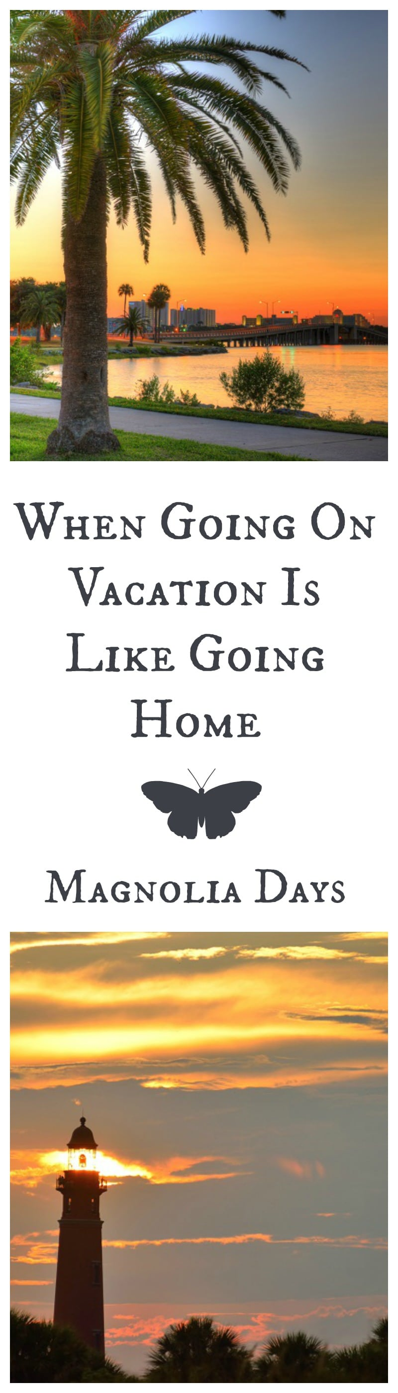 I spent many years in Daytona Beach, and I love to go back for the beaches, shopping, dining, and other activities.  Going on vacation is like going home.