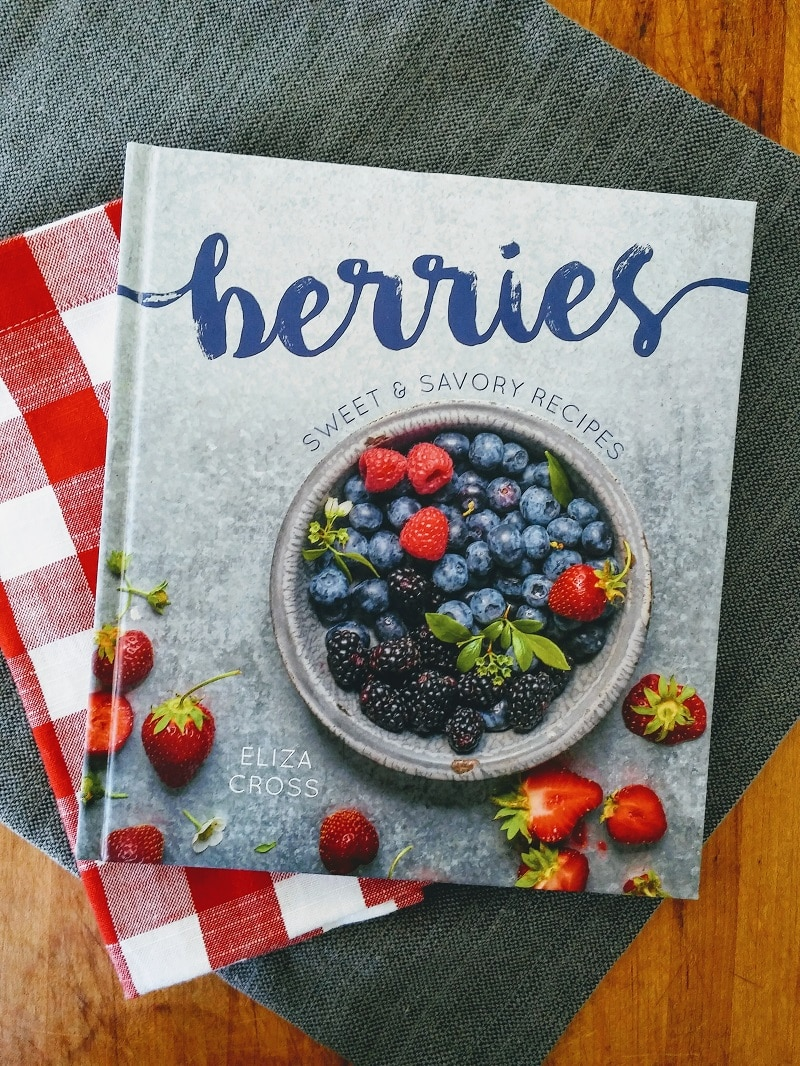 The new cookbook Berries: Sweet and Savory Recipes by Eliza Cross is a colorful, juicy dive into the fun of cooking with berries.