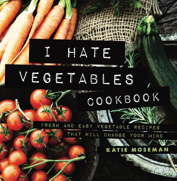 Cover of I Hate Vegetables Cookbook