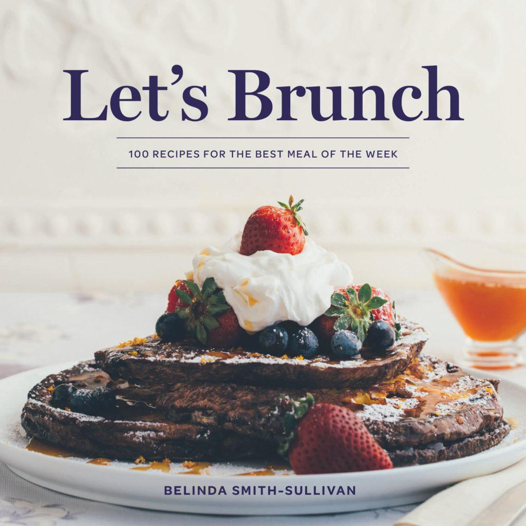 Cover of Let's Brunch cookbook by Belinda Smith-Sullivan